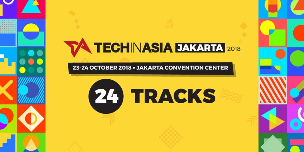 Tech in Asia Jakarta 2018 - Connecting Asia's tech ecosystem