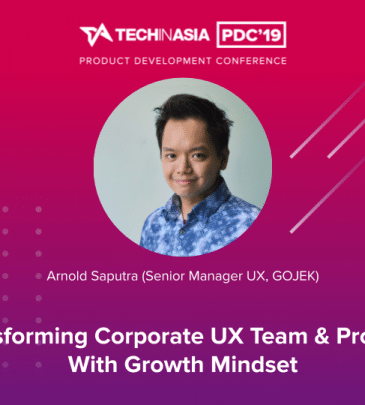 Transforming Corporate UX Team & Process with Growth Mindset – Arnold Saputra (Senior Manager UX, GOJEK)