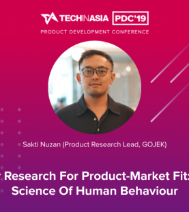 User Research for Product-Market Fit: The Science of Human Behaviour – Sakti Nuzan (Product Research Lead, GOJEK)